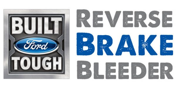 "Ford logo with tagline ""Built Tough"" and text ""Reverse Brake Bleeder"""