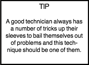 """Tip box - """"A good technician always has a number of tricks up their sleeves to bail themselves out of problems an this technique should be one of them."""""""